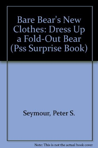 9780843118247: Bare Bear's New Clothes: Dress Up a Fold-Out Bear (PSS Surprise Book)