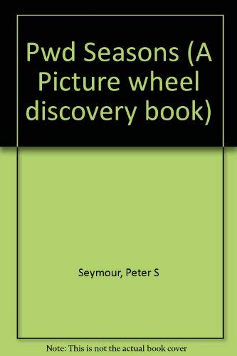 Pwd Seasons (A Picture wheel discovery book) (9780843118766) by Seymour, Peter S