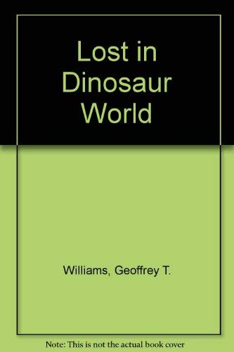 9780843118858: Lost in Dinosaur World (Book & Cassette)