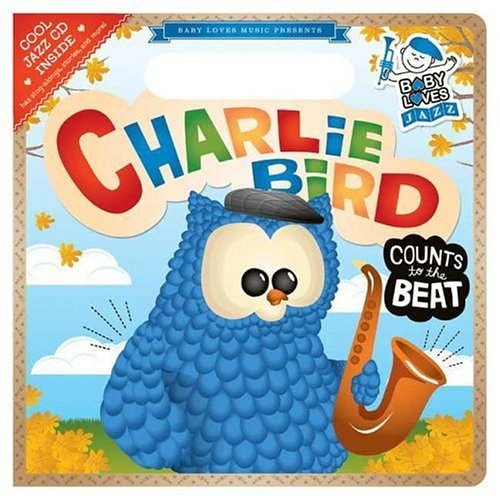 9780843120868: Charlie Bird Count to the Beat: Baby Loves Jazz
