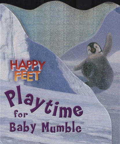 Playtime for Baby Mumble: Happy Feet: Unknown