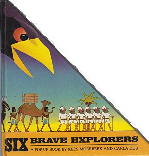 Six Brave Explorers (0843122536) by Kees Moerbeek; Carla Dijs