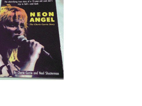 9780843123487: Neon Angel: The Cherie Currie Story