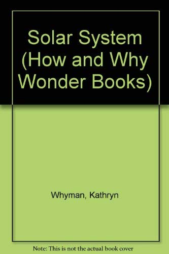 H/w Wb Solar System (How and Why Wonder Books): Whyman, Kathryn