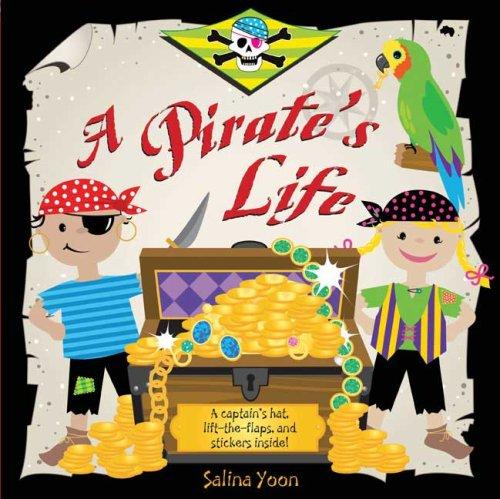 9780843124873: A Pirate's Life (Salina Yoon Books)