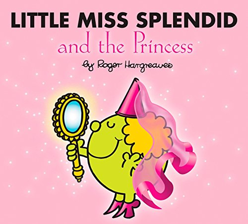 9780843124897: Little Miss Splendid and the Princess (Mr. Men and Little Miss)