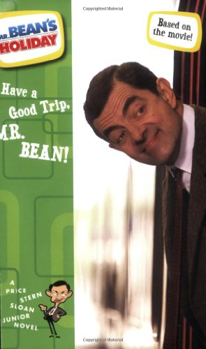 9780843125214: Have a Good Trip, Mr. Bean!: The Junior Novelization (Mr. Bean's Holiday)
