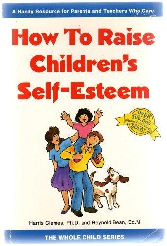9780843125252: How to Raise Children's Self-Esteem (The Whole Child Series)