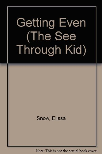 Jack Rabbit Books: Getting Even (The See-Through Kid): Snow, Elissa