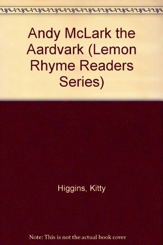 Andy McClark the Aardvark: Kitty Higgins