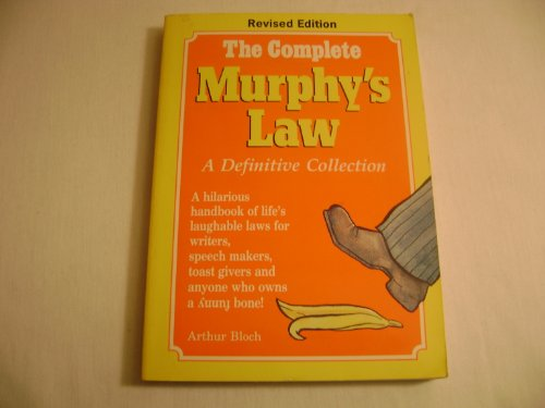 The Complete Murphy's Law: A Definitive Collection: Bloch, Arthur
