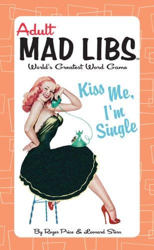 9780843133257: Kiss Me, I'm Single (Adult Mad Libs)