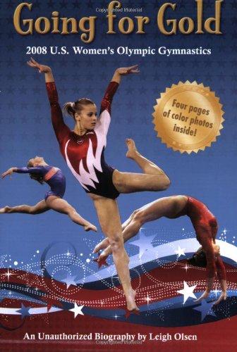 Going for Gold: The 2008 U.S. Women's: Olsen, Leigh