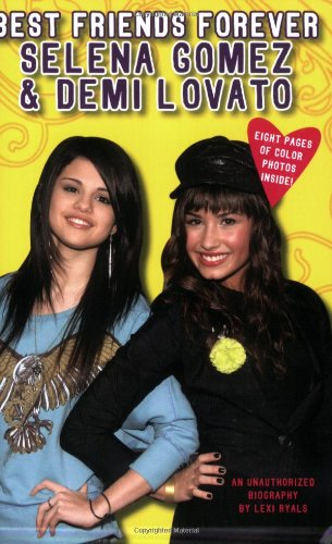 9780843133660: Best Friends Forever: Selena Gomez & Demi Lovato: An Unauthorized Biography