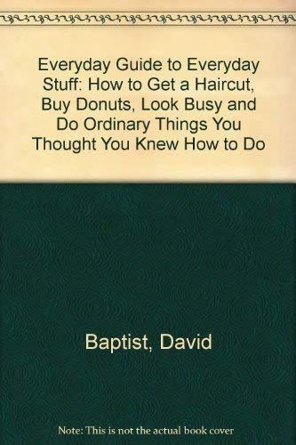 9780843133721: Everyday Guide to Everyday Stuff: How to Get a Haircut, Buy Donuts, Look Busy and Do Ordinary Things You Thought You Knew How to Do