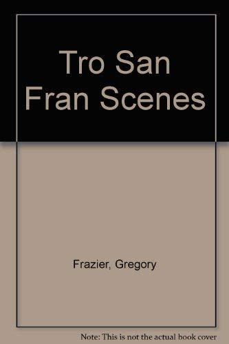 Tro San Fran Scenes (0843133953) by Gregory Frazier