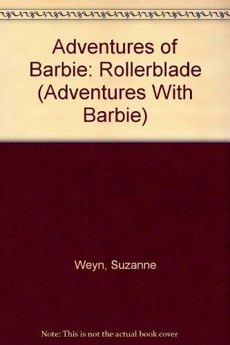 Adventures of Barbie: Rollerblade (Adventures With Barbie): Suzanne Weyn