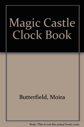 Magic Castle Clock Bk: Moira Butterfield