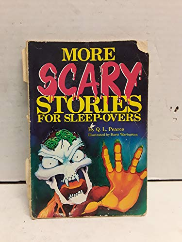 More Scary Stories for Sleep-Overs: Q. L. Pearce;