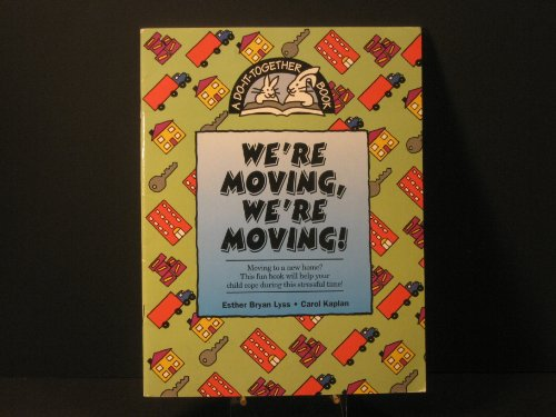 We're Moving (A Do-It-Yourself Activity Book): Esther Bryan Lyss