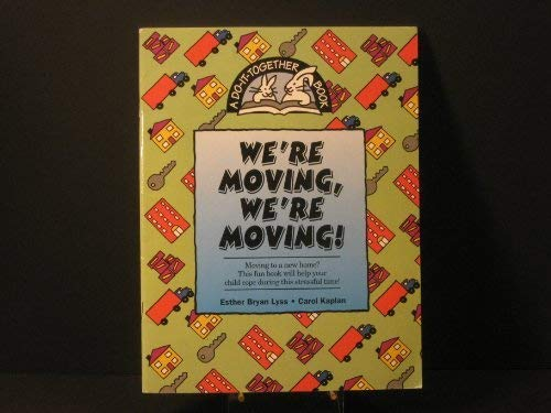 We're Moving (A Do-It-Yourself Activity Book): Lyss, Esther Bryan; Kaplan, Carol