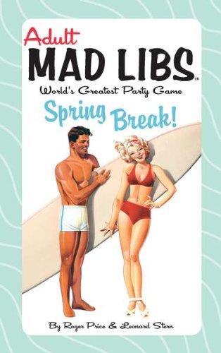 9780843135039: Spring Break! (Adult Mad Libs)