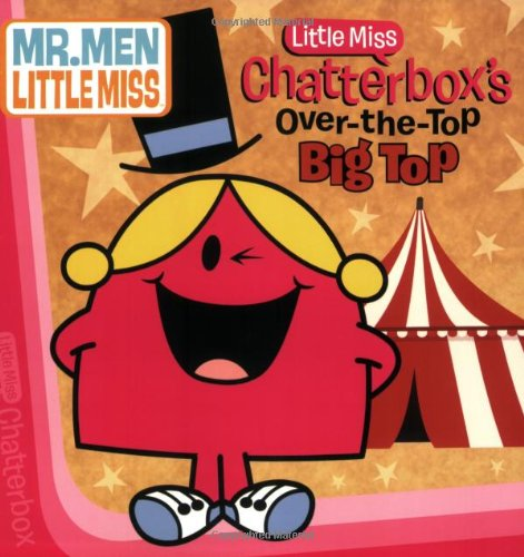 9780843135718: Little Miss Chatterbox's Over-The-Top Big Top (The Mr. Men Show)
