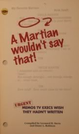 A Martian Wouldn't Say that : Urgent Memos TV excutives Wish They Hadn't Written: Stern, ...