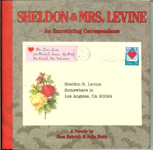 Sheldon and Mrs. Levine, An Excruciating Correspondence: Bobrick, Sam; Stein, Julie