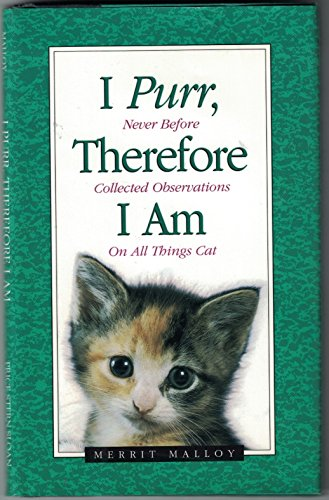 I Purr, Therefore I Am: Never Before Collected Observations on All Things Cat (0843137827) by Merrit Malloy