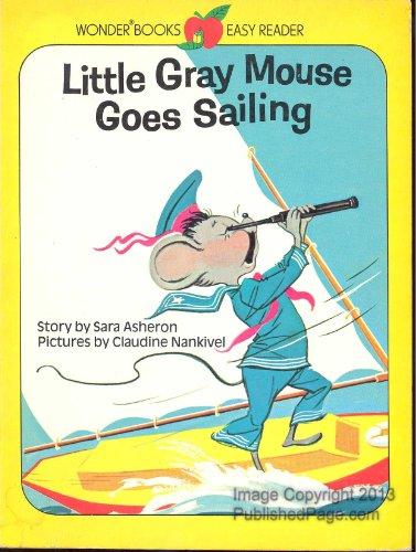 9780843143096: Little Gray Mouse Goes Sailing (Wonder Books / Easy Reader)