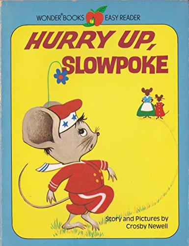 Hurry Up, Slowpoke: Crosby Newell