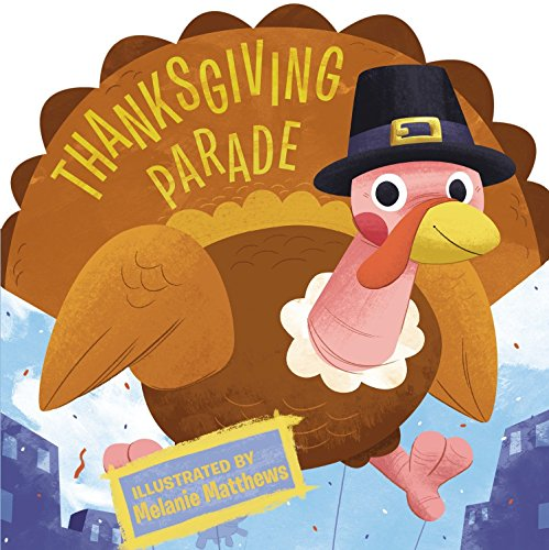Thanksgiving Parade (Thanksgiving Board Books) (0843143975) by Asbury, Kelly