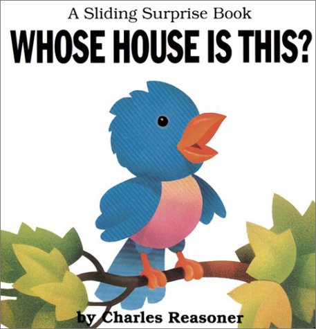 Sliding Surprise Books: Whose House Is This?: Reasoner, Charles