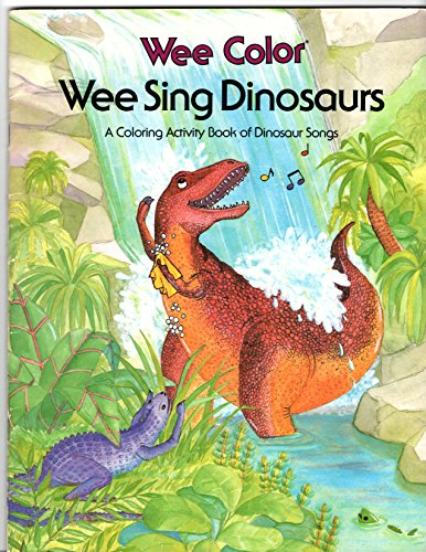 9780843147261: Wee Sing Dinosaurs: A Coloring Activity Book of Dinosaur Songs (Wee Color Series)