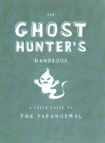 9780843149166: The Ghost Hunter's Handbook: A Field Guide to the Paranormal