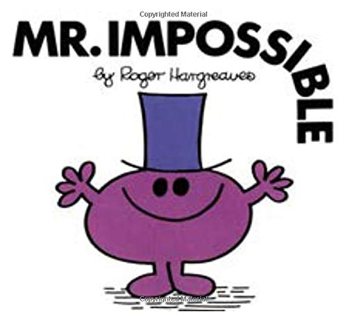 Mr. Impossible (Mr. Men and Little Miss): Roger Hargreaves