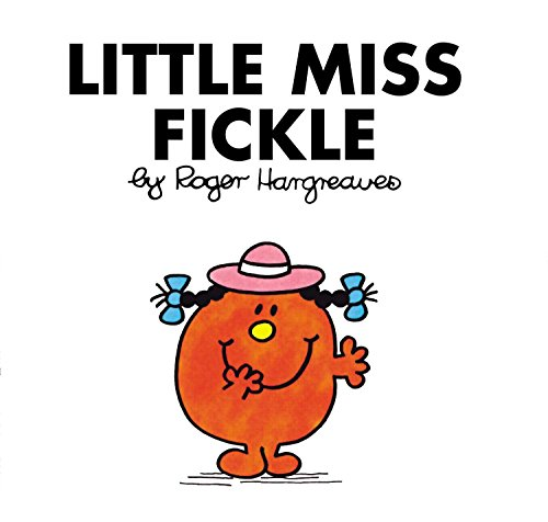 Little Miss Fickle: Hargreaves, Roger