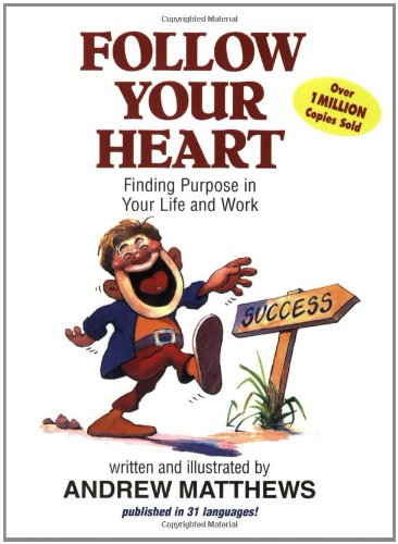 9780843174915: Follow Your Heart: Finding Purpose in Your Life and Work