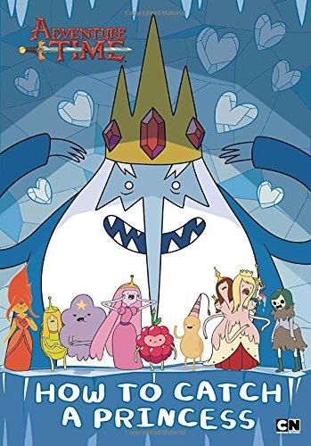 9780843175257: How to Catch a Princess (Adventure Time)