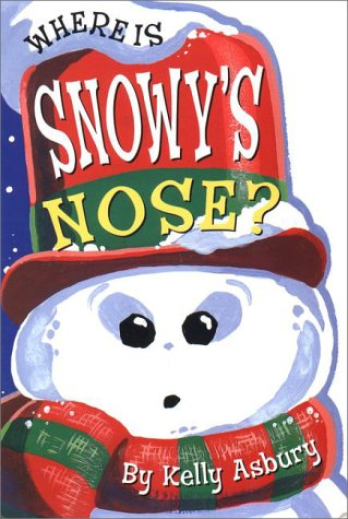 Where Is Snowy's Nose? (084317627X) by Asbury, Kelly