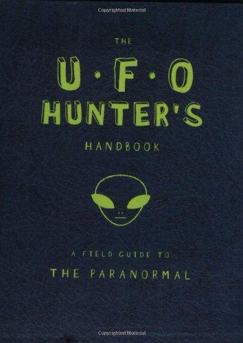 9780843176445: The U.F.O. Hunter's Handbook: A Field Guide to the Paranormal (Field Guides to the Paranormal)