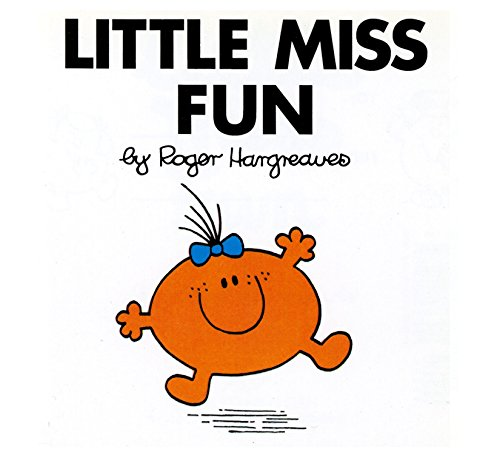 Little Miss Fun (Mr. Men and Little: Roger Hargreaves