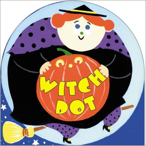 Witch Dot (Halloween Shape Board Books) (0843176962) by Asbury, Kelly