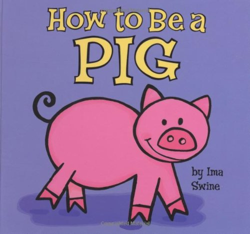 9780843177305: How to be a Pig