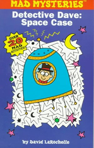Mad Mysteries 07: Detective Dave: Space Case (Mad Libs): David LaRochelle