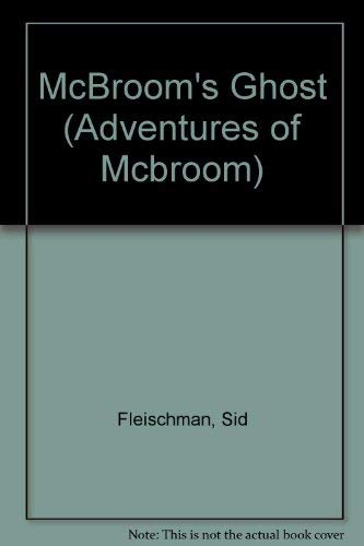 9780843178999: McBroom's Ghost (Adventures of Mcbroom)