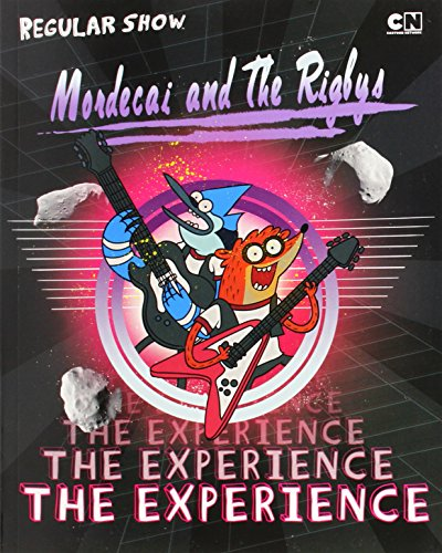 9780843180855: Mordecai and the Rigbys: The Experience [With Poster] (Cartoon Network, Regular Show)