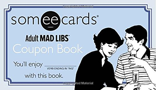 Someecards Mad Libs Coupon Book: Jay Perrone, Walter