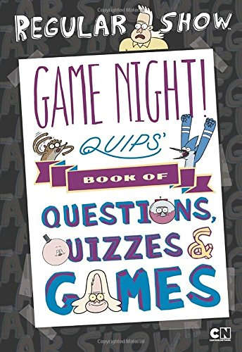 9780843182484: Game Night! Quips' Book of Quizzes, Puzzles, and Games! (Regular Show)